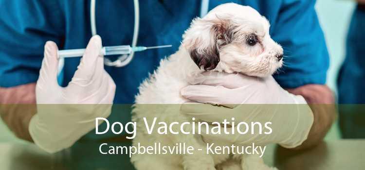 Dog Vaccinations Campbellsville - Kentucky