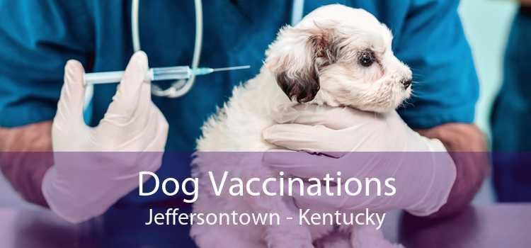Dog Vaccinations Jeffersontown - Kentucky