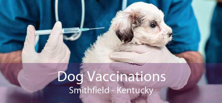 Dog Vaccinations Smithfield - Kentucky