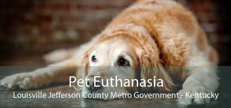 Pet Euthanasia Louisville Jefferson County Metro Government - Kentucky