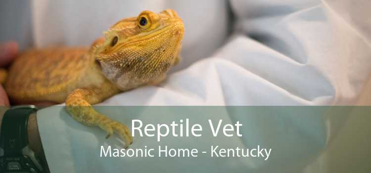 Reptile Vet Masonic Home - Kentucky